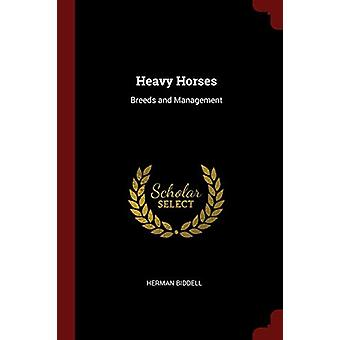 Heavy Horses - Breeds and Management by Herman Biddell - 9781375796958