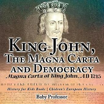 King John - The Magna Carta and Democracy - History for Kids Books Ch
