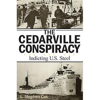 The Cedarville Conspiracy by L. Stephen Cox