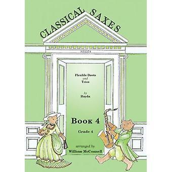 Klassiska saxar: Bok 4 (Duetter/Trios Grad 4) Arr: William Mcconnell Spartan Press