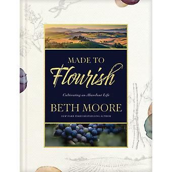 Made to Flourish by Beth Moore