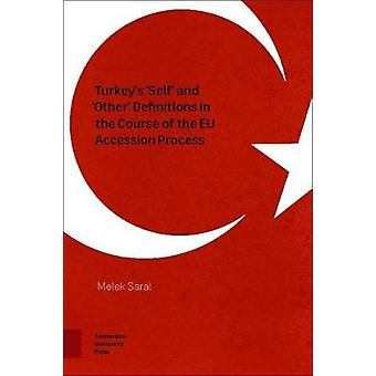 Turkey's 'Self' and 'Other' Definitions in the Course of the EU Acces