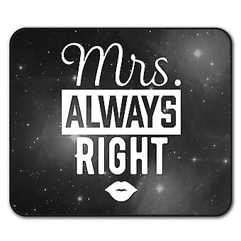 Mrs. Always Right Funny  Non-Slip Mouse Mat Pad 24cm x 20cm | Wellcoda