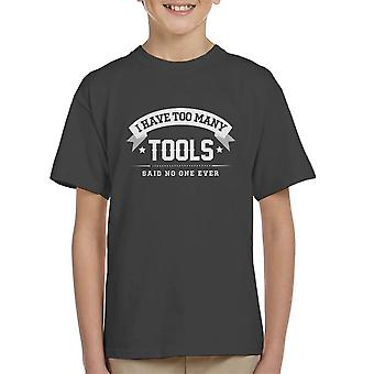 I Have Too Many Tools Said No One Ever Kid's T-Shirt