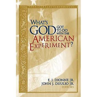 Was hat Gott mit dem amerikanischen Experiment zu tun? -Essays über Religio