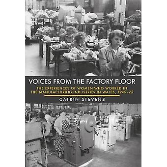 Voices from the Factory Floor - The Experiences of Women Who Worked in
