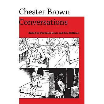 Chester Brown - konversationer av Dominick Grace - Eric Hoffman - 97816