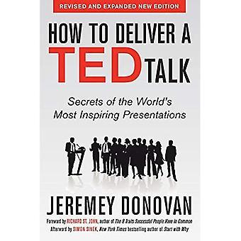 Hur leverera en TED Talk: hemligheter av världens mest inspirerande presentationer, reviderad och utökad nyutgåva, med förord av Richard St. John och ett efterord av Simon Sinek