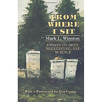 Von wo ich Sitze: Essays über Bienen, Imkerei und Wissenschaft (Comstock)