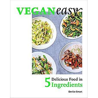Veganeasy!: cibo delizioso in 5 ingredienti
