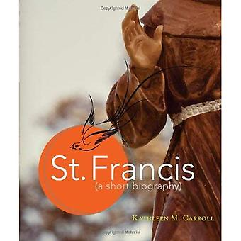 St Francis: A Short Biography