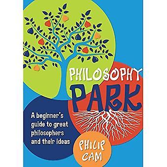 Parco di filosofia: Principianti Guida di grandi filosofi e le loro idee
