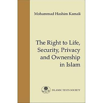 The Right to Personal Security, Privacy and Ownership in Islam