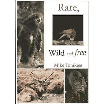 Rare, sauvage et libre