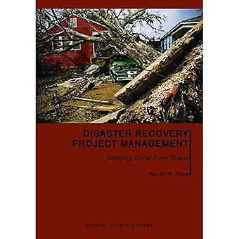Ramp Recovery projectmanagement: Brengt orde uit Chaos (Purdue handboeken in de bouw)