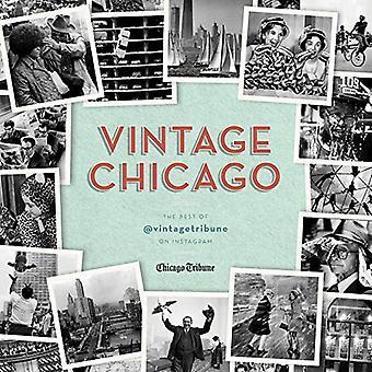 Vintage Chicago: The Best of the @vintagetribune Instagram