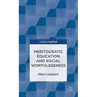 Meritocratic Education and Social Worthlessness by Lampert & Khen & Professor