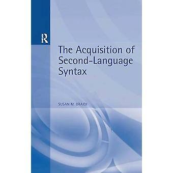 Erwerb der zweiten Sprachsyntax von Braidi & Susan