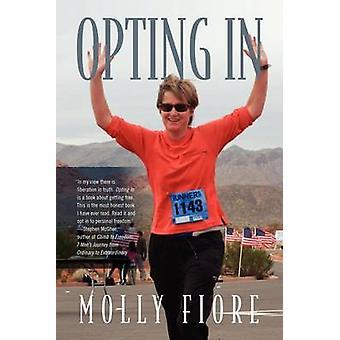 Opter dans une histoire d'entraide source d'inspiration pour les femmes qui sont mal comprise peur isolée ou vivante en trouver autonomisation courage confiance et l'amour de soi. par Fiore & Molly