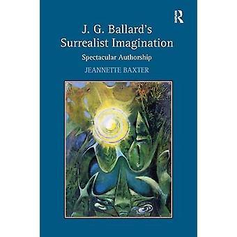 バクスター ・ ジャネットによって j. G. Ballards 超現実主義的な想像力の壮大な原作