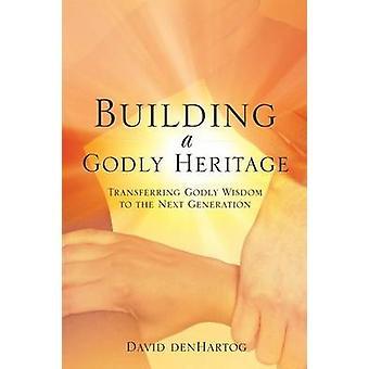 Bouwen van een goddelijke erfgoed door Denhartog & David