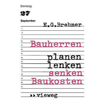 Bauherren Planen Lenken Senken Baukosten by Brehmer & Ernst G.