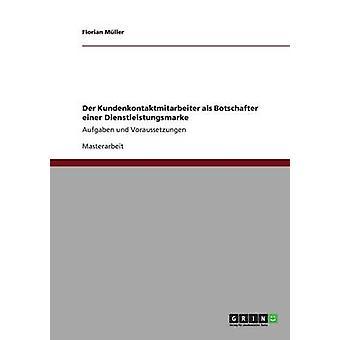 Der Kundenkontaktmitarbeiter als Botschafter einer Dienstleistungsmarke door Mller & Florian