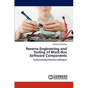 Reverse engineering en testen van BlackBox software componenten door Muzammil Shahbaz
