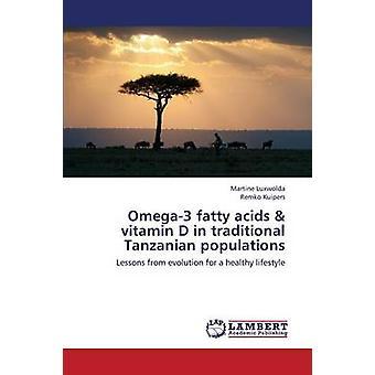 Omega-3 Fettsäuren Vitamin D in der traditionellen tansanischen Bevölkerung von Luxwolda Martine