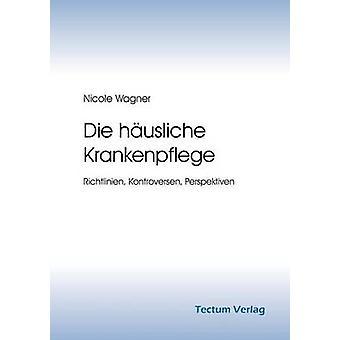 Die husliche Krankenpflege by Wagner & Nicole