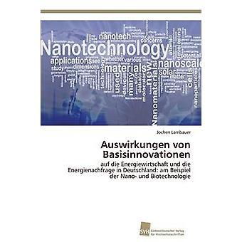 Auswirkungen von Basisinnovationen by Lambauer Jochen