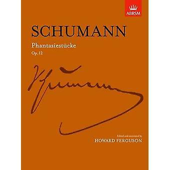 Phantasiestucke - Op. 12 by Robert Schumann - Howard Ferguson - 97818