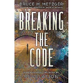Het breken van de code herziene editie: inzicht in het boek van de openbaring (Breaking the code)