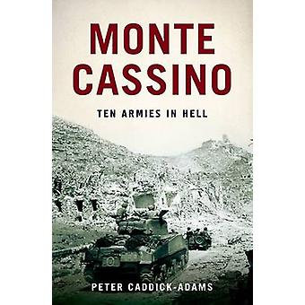 Monte Cassino - Ten Armies in Hell by Peter Caddick-Adams - 9780199974