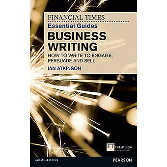FT Essential Guide to Business Writing - How to Write to Engage - Pers