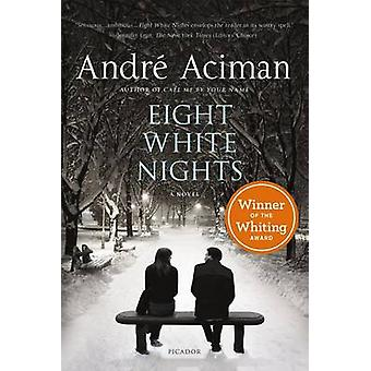 Eight White Nights by Andre Aciman - 9780312680565 Book