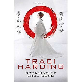 Dreaming of Zhou Gong by Traci Harding - 9780732292676 Book
