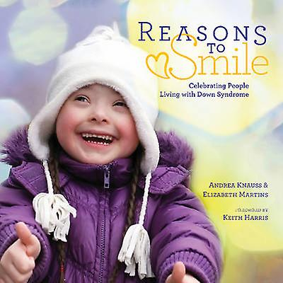 Reasons to Smile - Celebrating People Living with Down Syndrome by And