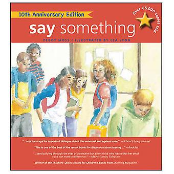 Say Something - 10th Anniversary Edition by Peggy Moss - Lea Lyon - Le