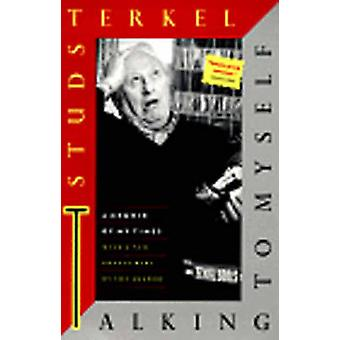 Talking to Myself - A Memoir of My Times (2nd Revised edition) by Stud