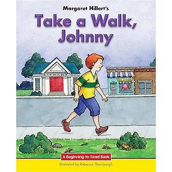 Take a Walk - Johnny by Margaret Hillert - 9781599538051 Book