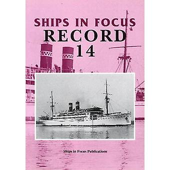 Ships in Focus Record 14 by Ships In Focus Publications - John Clarks