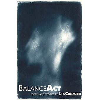 Balance Act by Ken Cormier - 9781895837674 Book