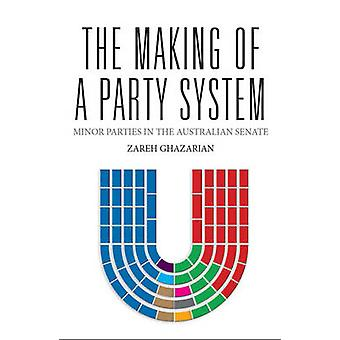 The Making of a Party System - Minor Parties in the Australian Senate