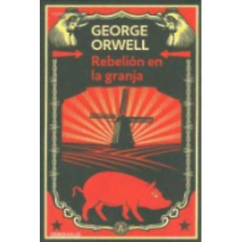 Rebelion En LA Granja (2nd) by George Orwell - 9788499890951 Book