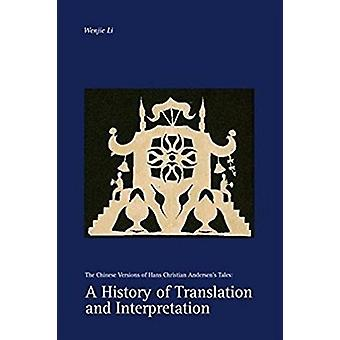 A History of Translation and Interpretation - The Chinese Versions of