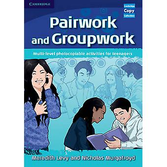Pairwork and Groupwork - Multi-level Photocopiable Activities for Teen