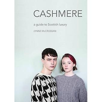 Cashmere - A Guide to Scottish Luxury par Lynne McCrossan - 97819107455