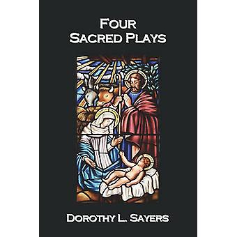 Four Sacred Plays by Sayers & Dorothy L.