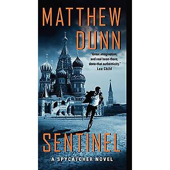 Sentinel - A Spycatcher Novel a Spycatcher Novel by Matthew Dunn - 978